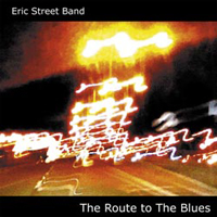 'The Route To The Blues' The Eric Street Band