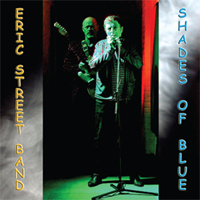 'Shades Of Blue' The Eric Street Band